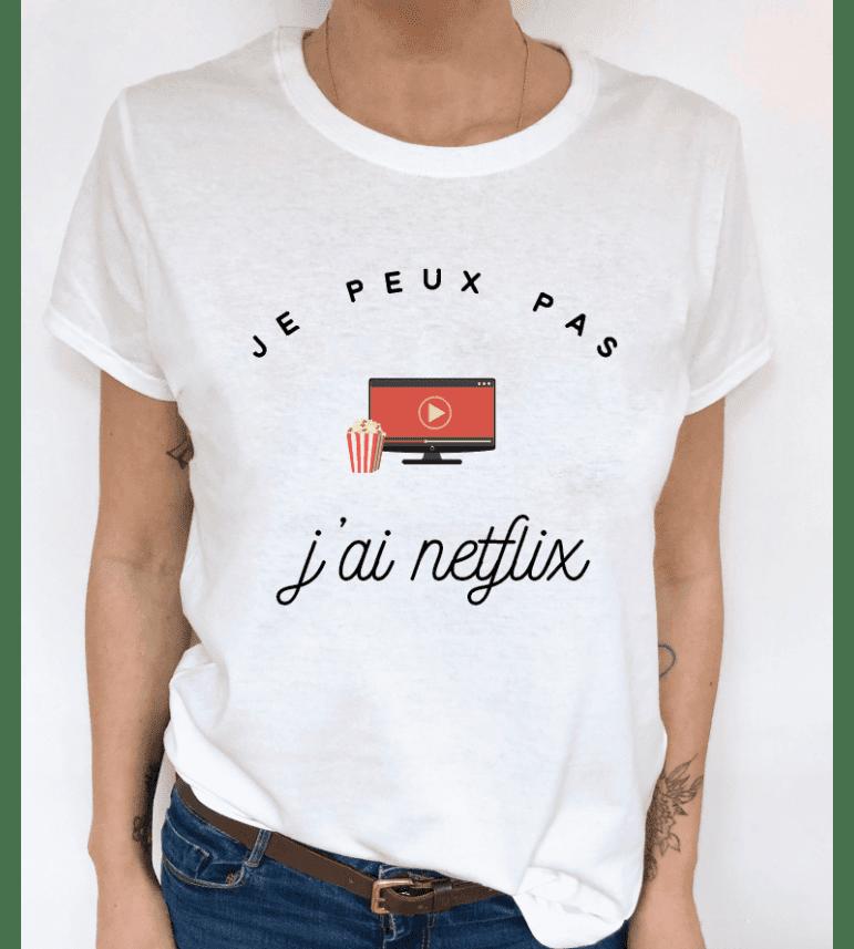 t-shirt femme JE PEUX PAS J'AI NETFLIX