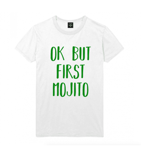 t-shirt homme OK BUT FIRST MOJITO