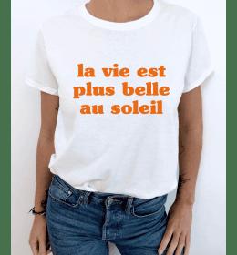 t-shirt femme LA VIE EST PLUS BELLE AU SOLEIL