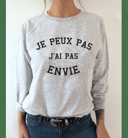 Sweat Femme JE PEUX PAS J'AI PAS ENVIE
