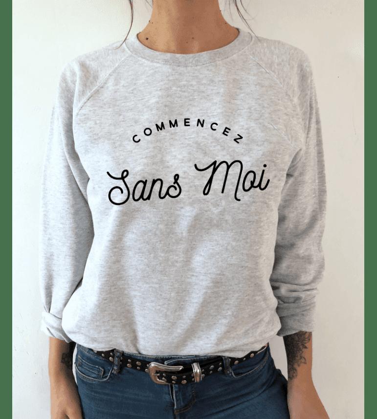 sweat femme COMMENCEZ SANS MOI