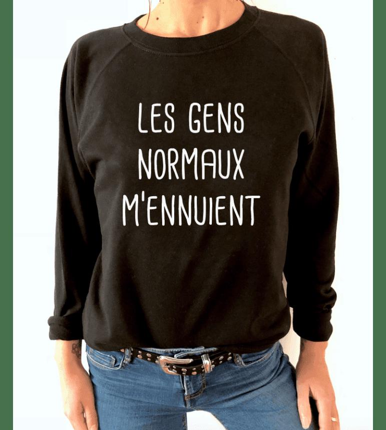 SWEAT FEMME LES GENS NORMAUX M'ENNUIENT