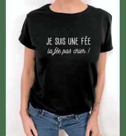 t-shirt femme je suis une fée, la fée pas chier