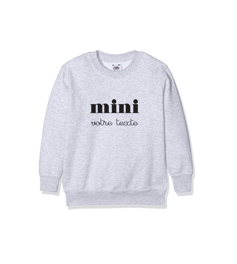 "SWEAT ENFANT ""MINI"" A PERSONNALISER"