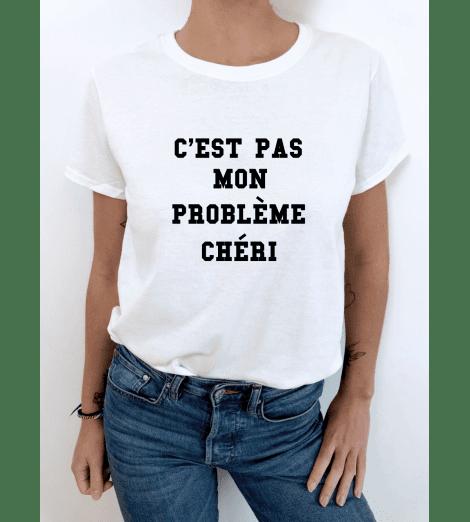 t-shirt femme C'EST PAS MON PROBLÈME CHÉRI