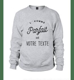 Sweat à personnaliser L'HOMME PARFAIT