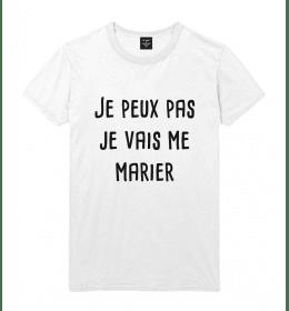 T-shirt homme JE PEUX PAS JE VAIS ME MARIER