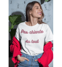 T-shirt femme Pas chiante du tout