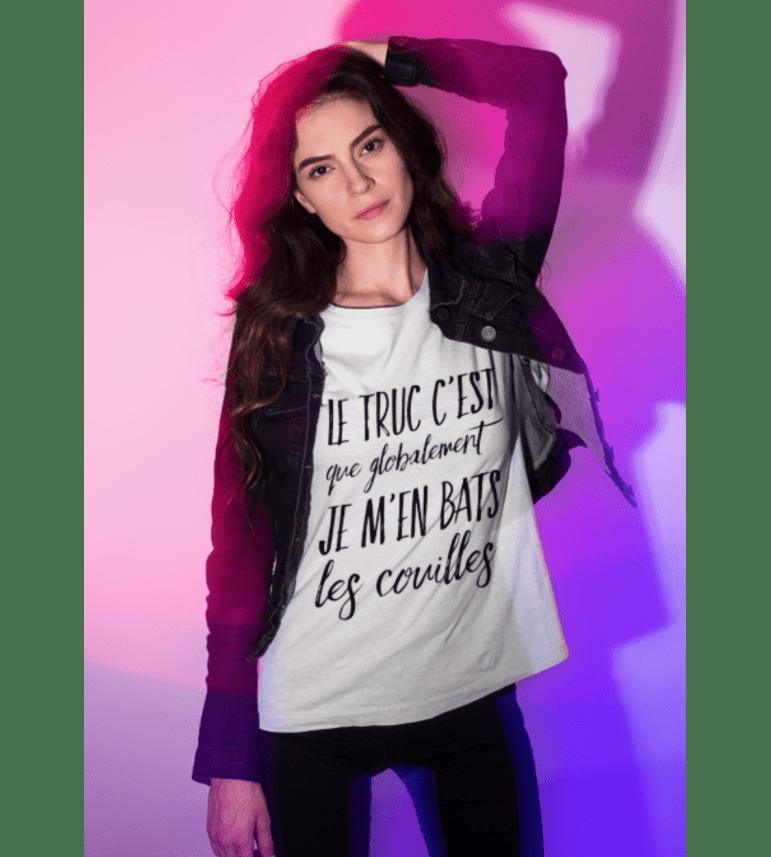 T-shirt femme LE TRUC C'EST QUE GLOBALEMENT JE M'EN BATS LES COUILLES