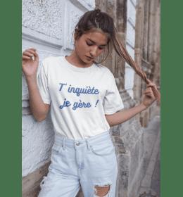 T-shirt femme T'INQUIÈTE JE GÈRE