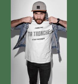 T-shirt homme J'AIME PAS TA TRONCHE C'EST PHYSIQUE