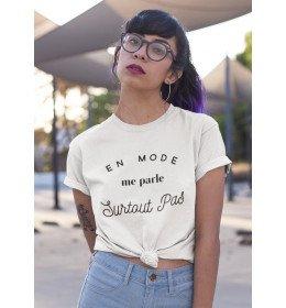 T-shirt Femme EN MODE ME PARLE SURTOUT PAS