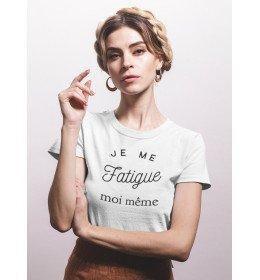 T-shirt Femme JE ME FATIGUE MOI MÊME