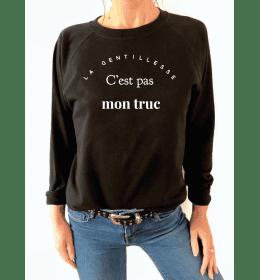 Sweat Femme LA GENTILLESSE C'EST PAS MON TRUC