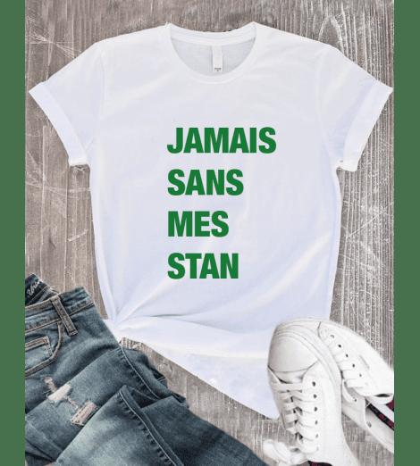 T-shirt femme JAMAIS SANS MES STAN