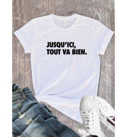T-Shirt femme JUSQU'ICI TOUT VA BIEN