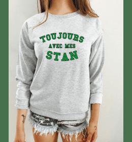 Sweat Femme TOUJOURS AVEC MES STAN