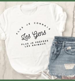 T-shirt Femme PLUS JE CONNAIS LES GENS PLUS JE PRÉFÈRE LES ANIMAUX