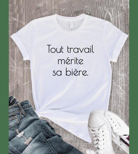 T-shirt Femme TOUT TRAVAIL MÉRITE SA BIÈRE